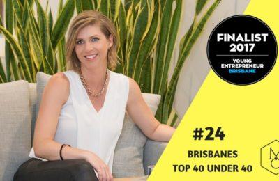 #24 Top 40 Under 40 Young Entrepreneurs Brisbane 2017